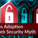 DevSecOps Adoption Web Security Myth