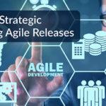 Strategic Focus Agile Releases