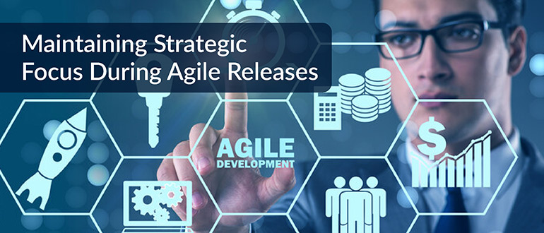 Strategic Focus Agile Releases