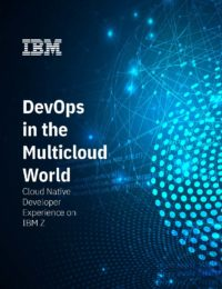 DevOps in the Multicloud World: Cloud Native Developer Experience on IBM Z
