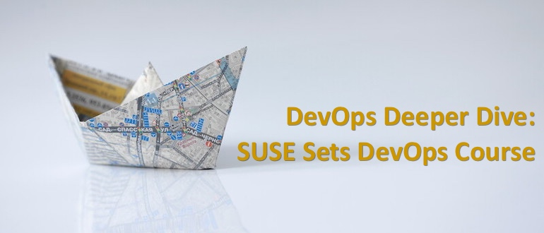 DevOps Deeper Dive: SUSE Sets DevOps Course