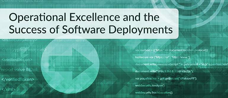 Operational Excellence and the Success of Software Deployments