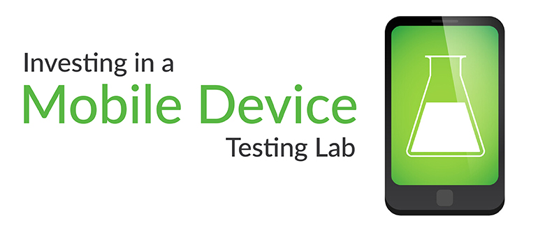 Investing Mobile Device Testing Lab
