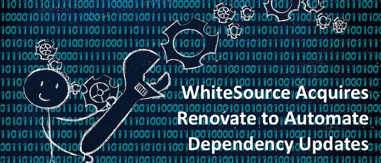 WhiteSource Acquires Renovate to Automate Dependency Updates