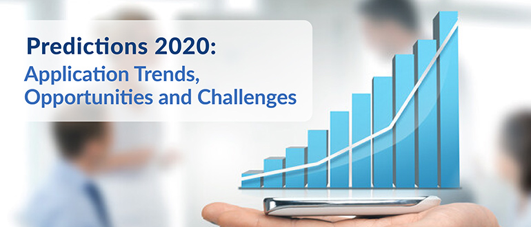 Predictions 2020 Application Trends Opportunities and Challenges