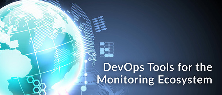 DevOps Tools for the Monitoring Ecosystem