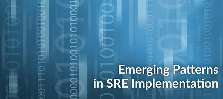 Emerging Patterns SRE Implementation