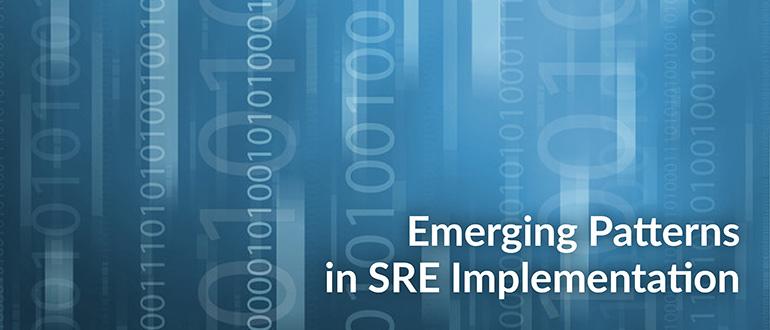 Emerging Patterns in SRE Implementation