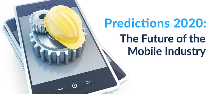 Predictions 2020: The Future of the Mobile Industry