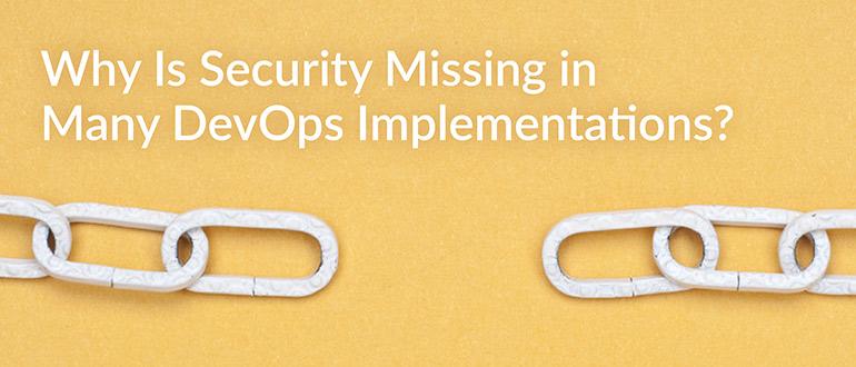 Security Missing DevOps Implementations