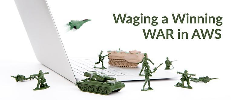 Waging a Winning WAR in AWS