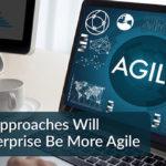 Enterprise Be More Agile