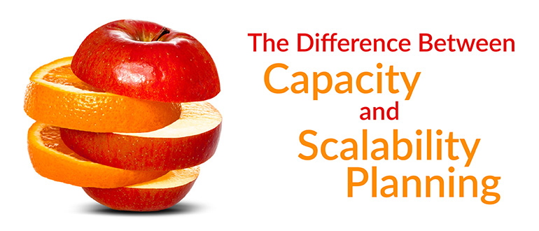 The Difference Between Capacity and Scalability Planning
