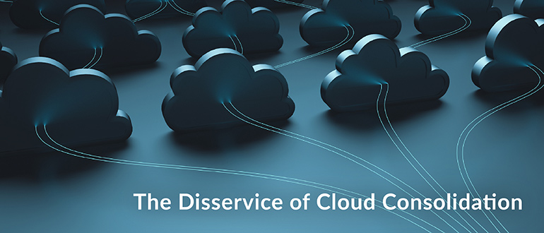 Disservice Cloud Consolidation