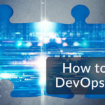 How to Combine DevOps and Agile