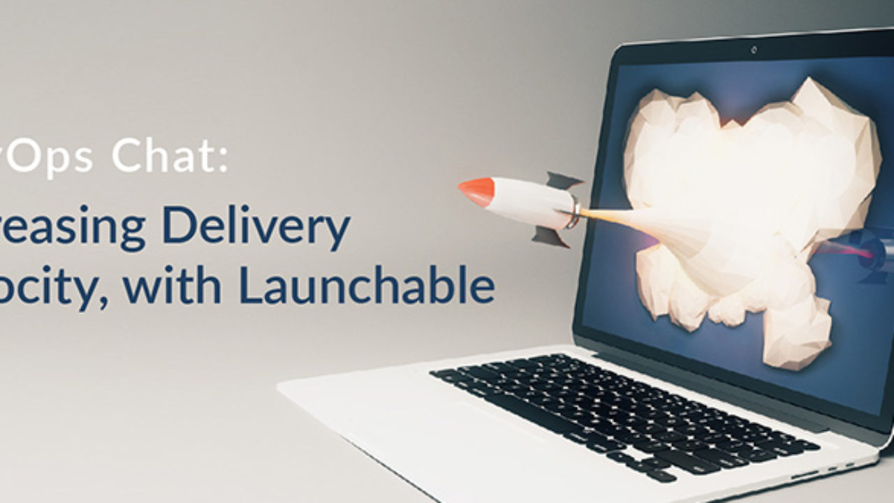 Goossens Design Bank.Devops Chat Increasing Delivery Velocity With Launchable