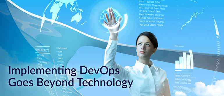 Implementing DevOps Goes Beyond Technology