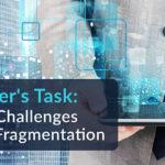 Developer's Task Minimizing Challenges Created Fragmentation