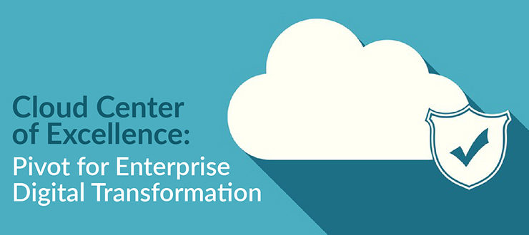 Cloud Center of Excellence: Pivot for Enterprise Digital Transformation