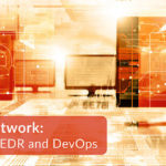 Secure Network Integrate EDR DevOps