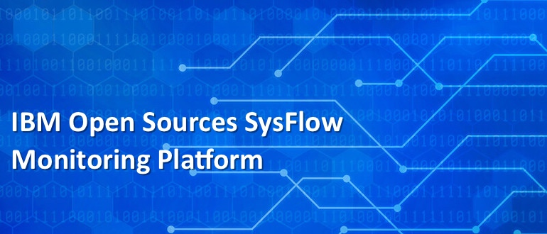 IBM Open Sources SysFlow Monitoring Platform