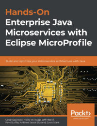 Hands-On Enterprise Java Microservices with Eclipse MicroProfile