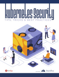 Kubernetes Security: Tips, Tricks & Best Practices