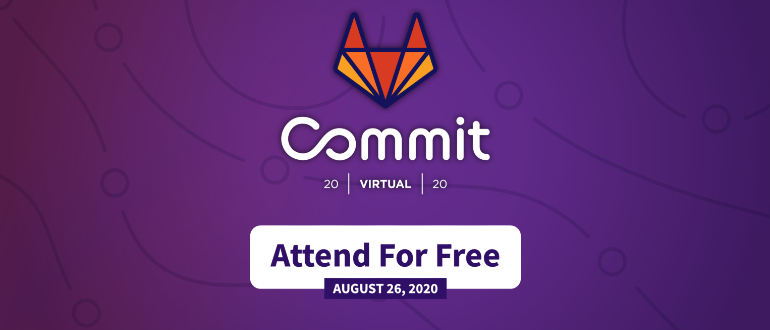 Upcoming Event: GitLab Commit Virtual 2020