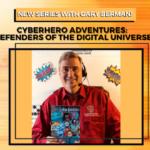 CyberHero Adventures - Gary Berman - Digital Anarchist - TechStrong TV - cybersecurity heroes