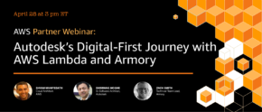 Autodesk's Digital-First Journey with AWS Lambda and Armory