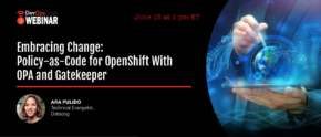 Embracing Change: Policy-as-Code for Openshift With Opa and Gatekeeper