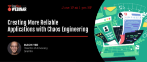 Creating More Reliable Applications with Chaos Engineering