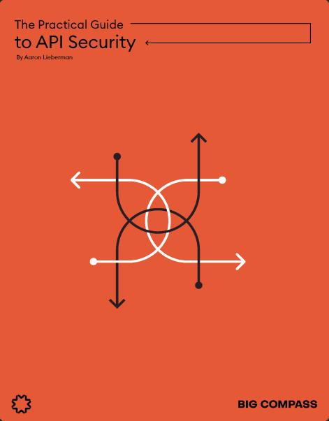 Big Compass Practical Guide to API Security