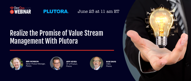 Realize the Promise of Value Stream Management With Plutora