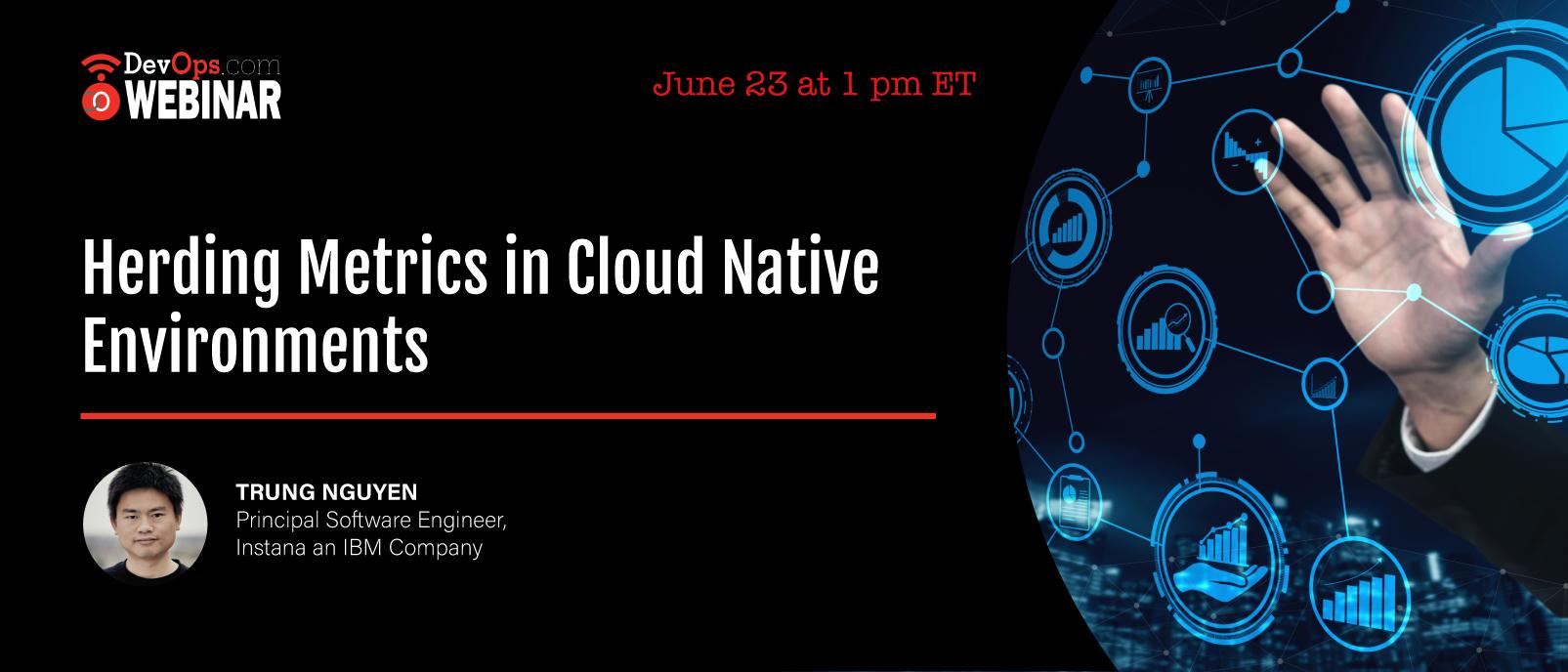 Herding Metrics in Cloud Native Environments