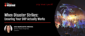 When Disaster Strikes: Ensuring Your DRP Actually Works
