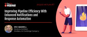 Improving Pipeline Efficiency With Enhanced Notifications and Response Automation