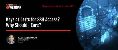 Keys or Certs for SSH Access? Why Should I Care?