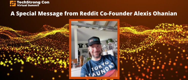 A Special Message from Reddit Co-Founder Alexis Ohanian