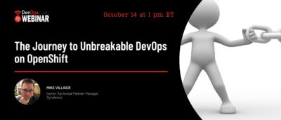 The Journey to Unbreakable DevOps on OpenShift