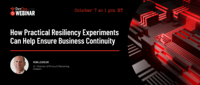 How Practical Resiliency Experiments Can Help Ensure Business Continuity